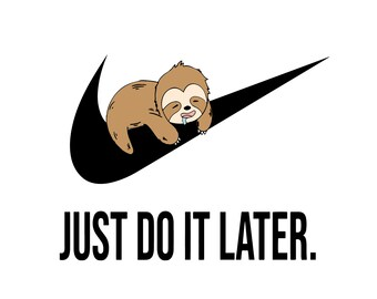 Just Do It Later Etsy