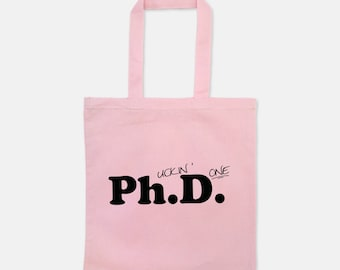 Education Doctorate Phrase Tote Bag