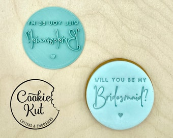 Will You Be My Bridesmaid? - Fondant Embosser Stamp