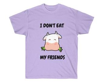 8fb97e2b Vegan T-shirt, Vegetarian T-shirt, Unisex Ultra Cotton Tee, I Don't Eat My  Friends Tee, Cow T-shirt