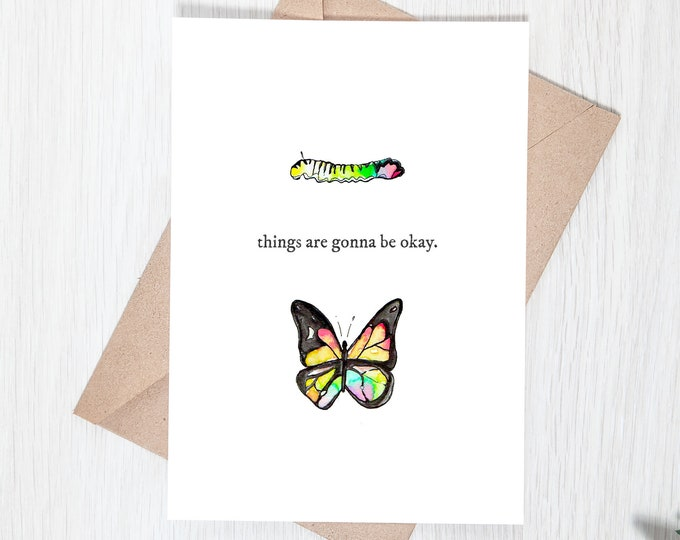 Things Are Gonna Be Okay, Butterfly - 5x7 Paper Greeting Card