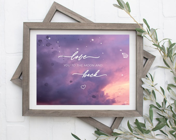 Love You to the Moon and Back - 8x10 Digital Download