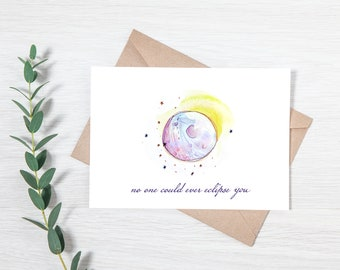 Punny Moon Phase Greeting Card - No One Could Ever Eclipse You