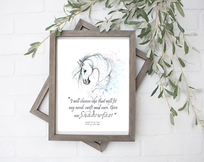 Give Me Shadowfax, Gandalf Quote, LOTR - Digital File - 8x10