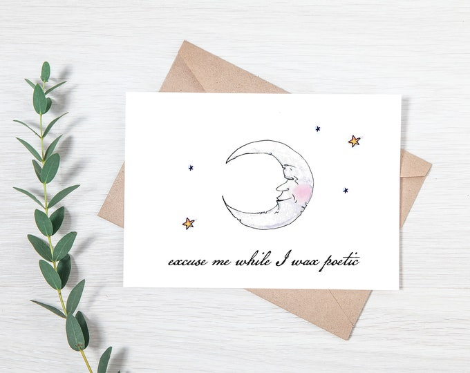 Punny Moon Phase Greeting Card - Excuse Me While I Wax Poetic
