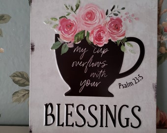 Blessing Tea Cup Sign | Shabby Sign | Roses Sign | Bible Study Group Gift | Mother's Day | Spring