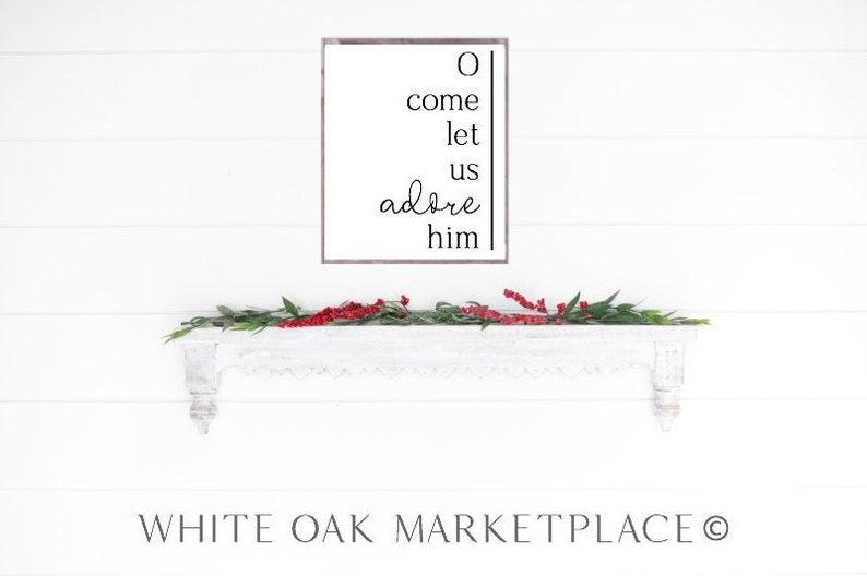 O Come Let Us Adore Him Sign Farmhouse Christmas Large Christmas Signs Christmas Wall Decor O Come Let Us Adore Him Christmas Sign