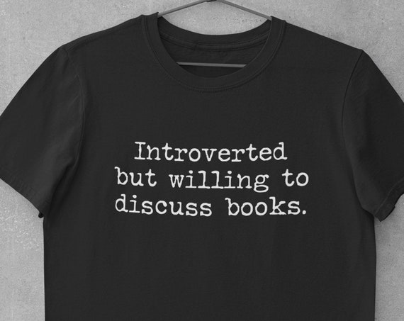 Introverted but willing to discuss books t-shirt, Funny book lover's gift shirt