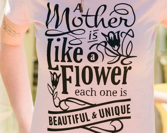 A Mom is Like a Flower, Funny Mother's Day T-shirts