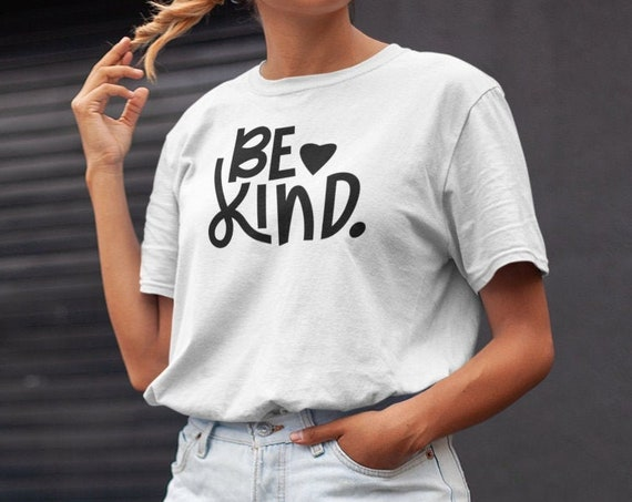 Slogan shirt, Be Kind, inspiring message, socially aware, positive message, positivity shirt, motivational message top, with sayings
