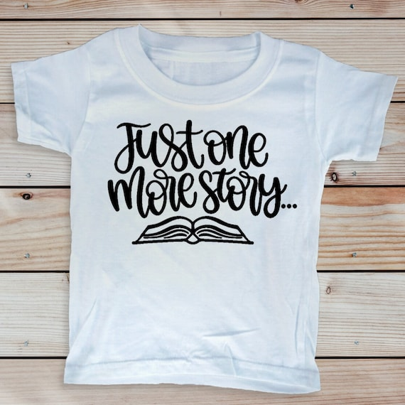 Just One More Story Toddler T-Shirt, Reading Books Gift for Toddlers