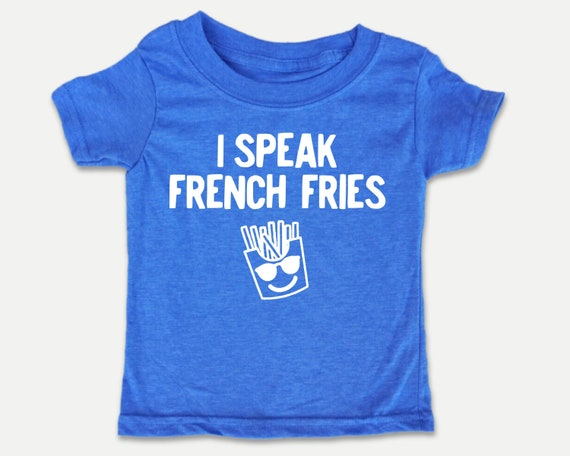 Foodie Toddler Shirt, I speak French Fries, Food pun shirt, funny bilingual kids, gender neutral toddler clothes