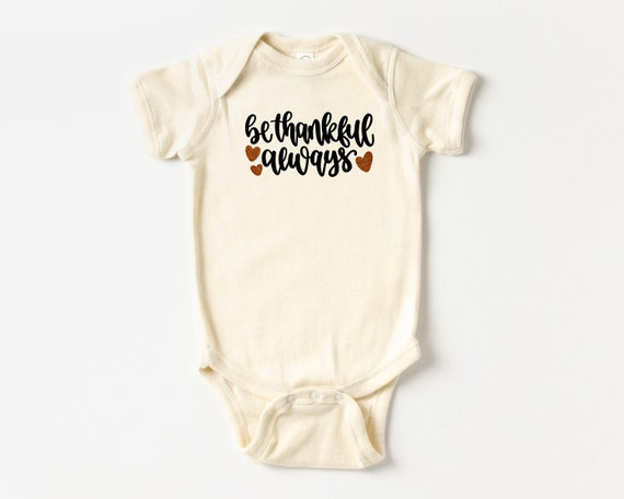 Be Thankful Always baby Bodysuit or Bib, Thanksgiving baby clothes