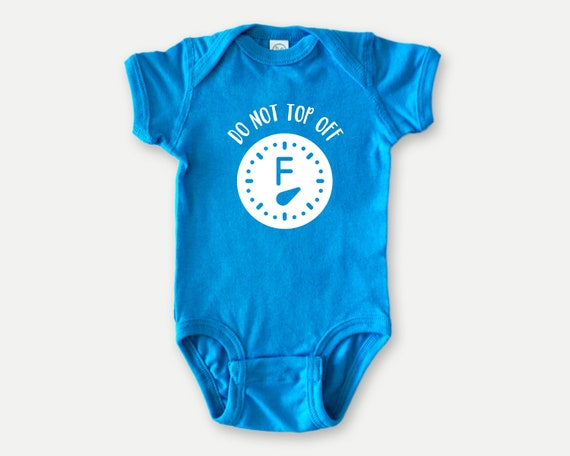Do Not Top Off baby outfit, Funny Baby Bodysuit