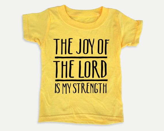 Christian toddler shirt with Bible verse, The Joy of the Lord is my Strength, Bible t-shirt for toddlers, gender nuetral toddler clothes