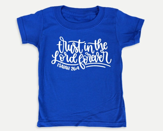 Trust in the Lord Forever Christian toddler shirt with Bible verse, Bible t-shirt for toddlers, gender nuetral toddler clothes
