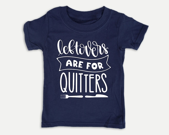 Leftovers are for Quitters, Foodie Toddler Shirt, Thanksgiving toddler tee