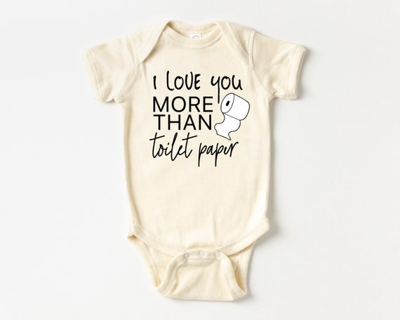 I Love You More Than Toilet Paper Baby bodysuit, Funny Toilet Paper Baby Gift, Valentines Baby Outfit