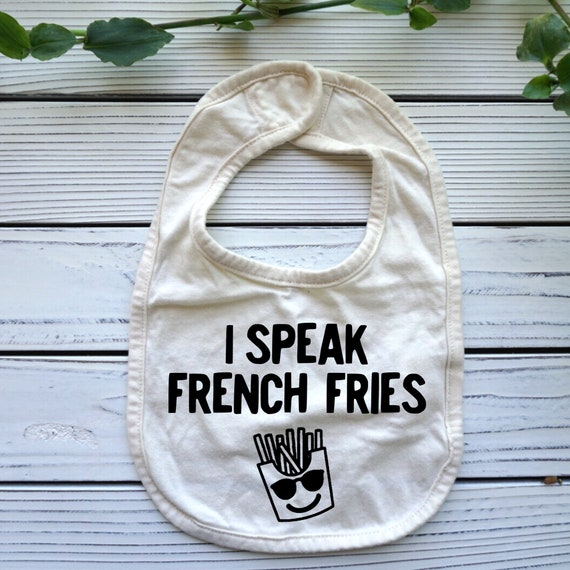 I Speak French Fries baby bib, Funny Foodie baby gift, Bilingual Baby Clothes