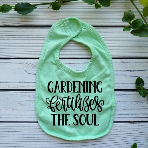 Gardening Fertilizes the Soul baby bib, gender neutral baby clothes, Garden baby shower gift, Baby