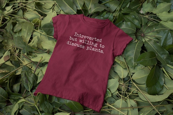 Introverted but willing to discuss plants t-shirt, Funny Gardener Shirt, Funny plant t-shirt Christmas Gift for Plant Lover