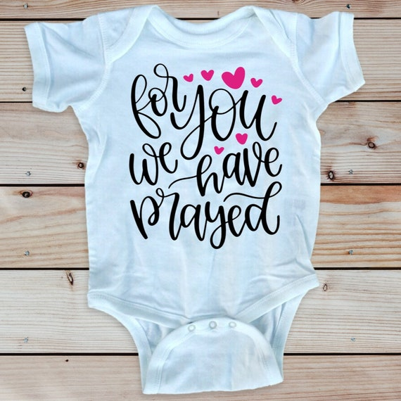 For You We Have Prayed Baby outfit, Christian baby shower gift, Baby  , Christian  Gift