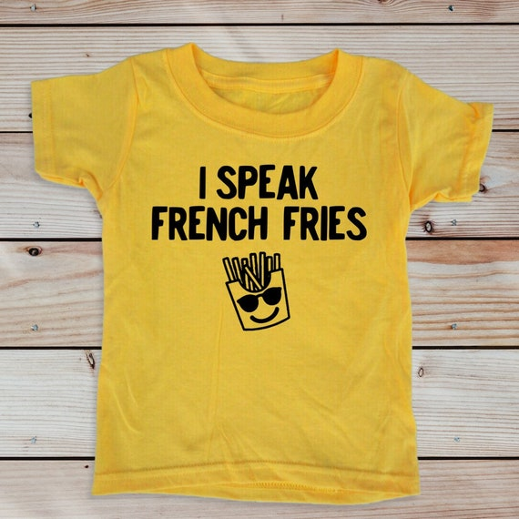 French Fry Toddler Shirt, I speak French Fries, Kids Food tshirt, Funny Bilingual kid gift