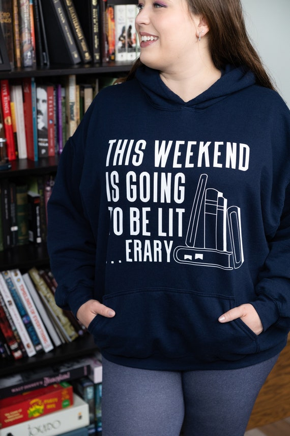 This Weekend is Going to be Literary Hoodie Jacket, Funny Gift for Book Lover, funny reading books hoodie