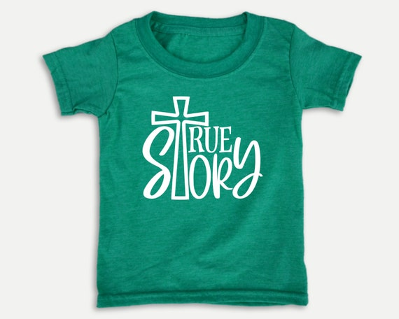 True Story Christian toddler shirt with Bible verse, Bible t-shirt for toddlers, gender nuetral toddler clothes, Christian Christmas Gift
