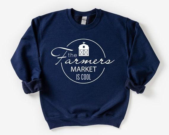 The Farmer's Market is Cool Sweatshirt, Funny Farmer's Market Gift