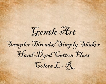 Gentle Art Sampler Threads/Simply Shaker Hand-Dyed Floss, Colors L-R