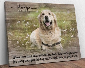 Custom Dog Memorial Passing Gift Pet Loss Frame Portrait Photo Canvas When Tomorrow Starts Without Me
