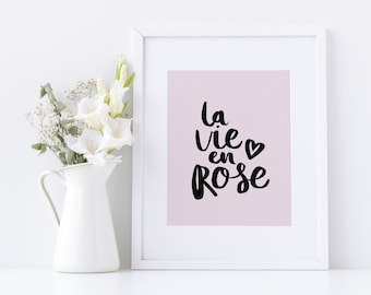 La vie en rose art prints poster Digital download Trendy decor quotes typography for bedroom Fashion illustration wallpaper Minimalist art