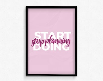 Stop Planning Start Doing, Large Quote Poster,Printable Wall Art,Inspirational Prints,Motivational Words,Digital Download