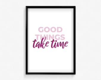 Good Things Take Time, Large Quote Poster,Printable Wall Art,Inspirational Prints,Motivational Words,Digital Download