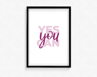 Yes you can, Large Quote Poster,Printable Wall Art,Inspirational Prints,Motivational Words,Digital Download