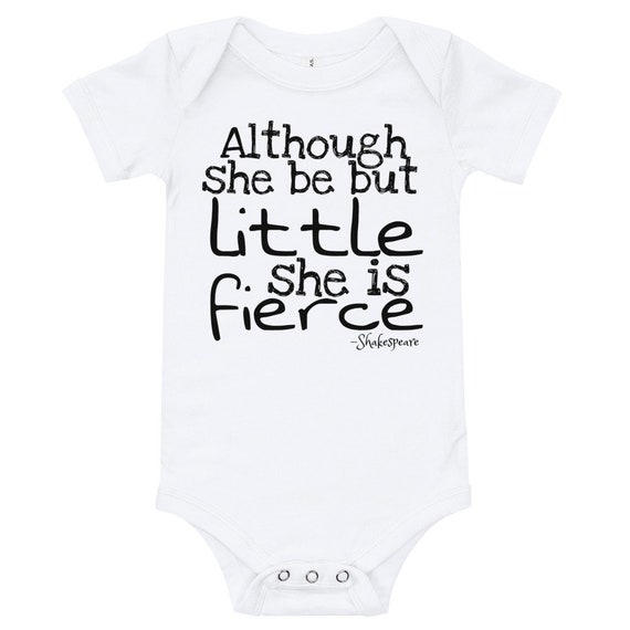 Though She Be But Little She Is Fierce Shakespeare Infant Baby Layette Gown