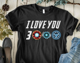 ab8fa57d3bacd6 I Love You 3000 Shirt - Three Thousand Tee - Stark Fan T-shirt - Tony Iron  Shirt - Endgame 2019 - Father s Day Gift Ideas Dad Daughter Son