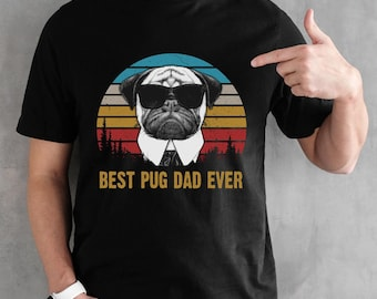 63f2d38d1 Vintage Best Pug Dad Ever Shirt Funny Dog Daddy T-shirt Retro Sunrise Puppy  Dogs Owner Sun Glasses Tee Father's Day Gift Ideas Unisex