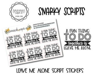 LEAVE ME ALONE Script Stickers / Snarky / Functional Stickers / Vertical Layout / Planner Stickers /  / Savannah Paper Co