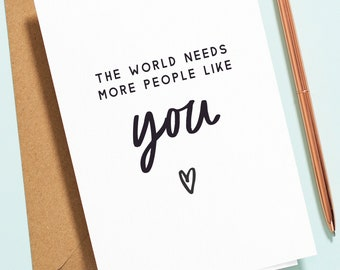 Friend Thank You Card, The World Needs More People Like You, Thank You Card For Best Friend, Coworker, Bestie TY020