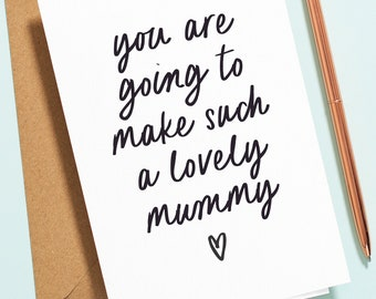New Mum Card, New Baby Card, You Are Going To Make Such A Lovely Mummy Card, Baby Shower Card, New Parents Card, Pregnancy Card NB023
