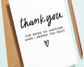 Thank You For Being So Awesome When I Needed You the Most, Supportive Card For Best Friend, Special Friend Thank You Greeting Card TY011