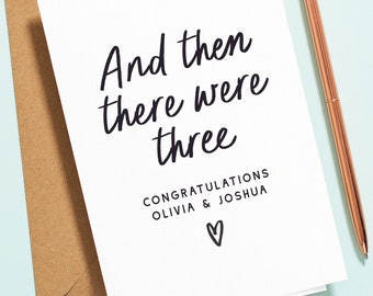 And Then There Were Three New Baby Card, Baby Announcement Card, Pregnancy Congratulations Card, Baby Shower Card, Mummy To Be Card NB014
