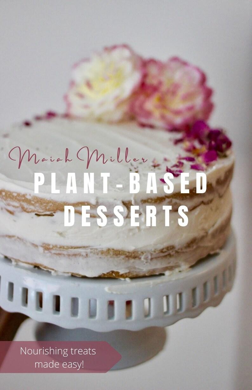 Plant-Based Desserts Cookbook full of nourishing gluten-free image 0