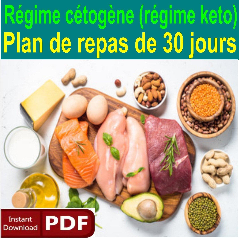 Regime Cetogene Regime Keto Decouvrez La Ceto Cuisine Avec Un Plan De Repas De 30 Jours Livre De Recette En Francais