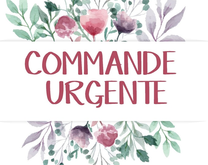URGENT COMMANDE 3 business days - Supplement to put in your cart if you want to receive your order faster