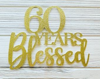 Custom // BLESSED CAKE TOPPER // Birthday, Personalized Birthday Cake Topper, Milestone Birthday