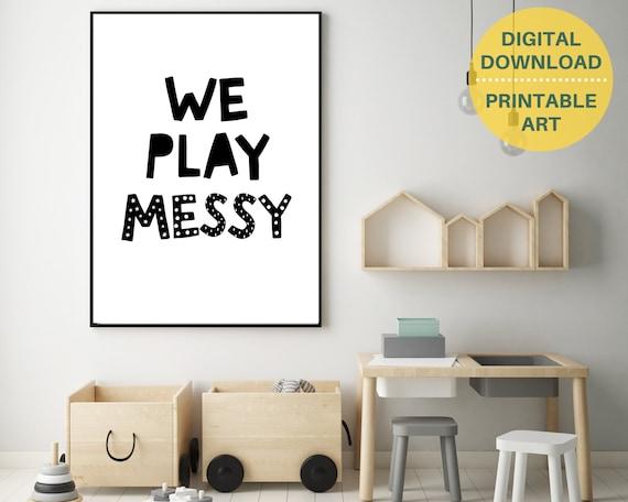 PRINTABLE playroom nursery wall art, We Play Messy print, kids room decor, kid printable wall art, monochrome word art,  play area poster