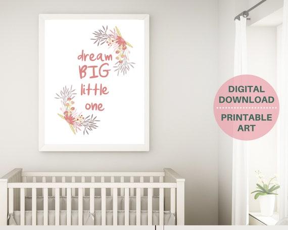 PRINTABLE girl nursery decor, nursery wall art, Dream Big Little One, baby shower gift for girl, girls blush pink nursery, floral baby art